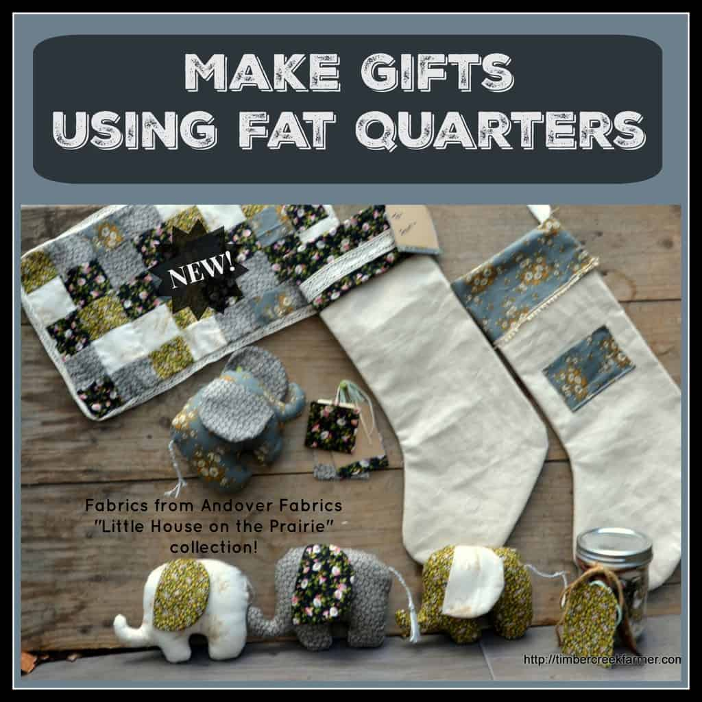 Using Fat Quarters to Make Gifts