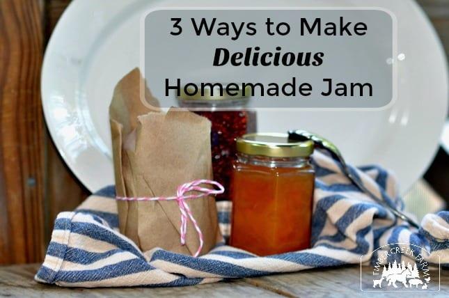 How to Make Homemade Jam Three Ways