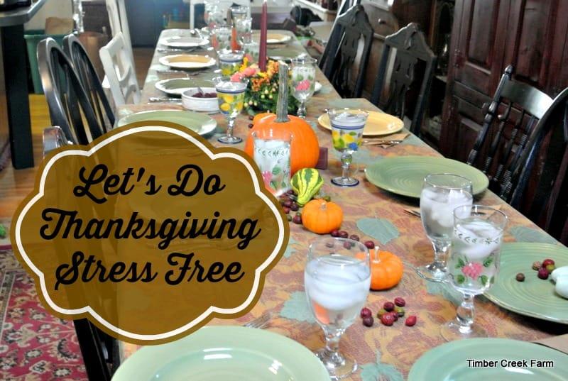 Thanksgiving Stress Free timbercreekfarmer.com