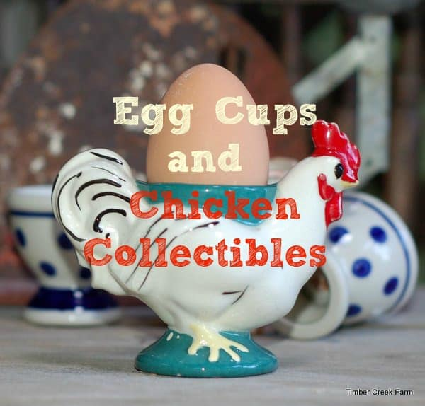 Egg Cups and Chicken collectibles