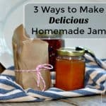 How to Make Homemade Jam Three Ways