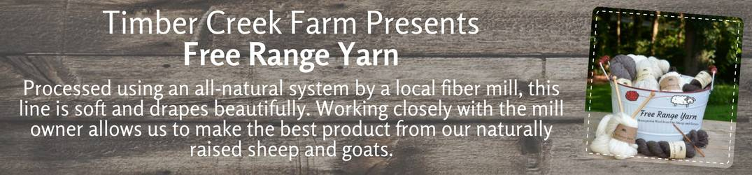 Free Range Yarn from Timber Creek Farm