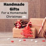 Quick Handmade Gifts for a Homemade Christmas
